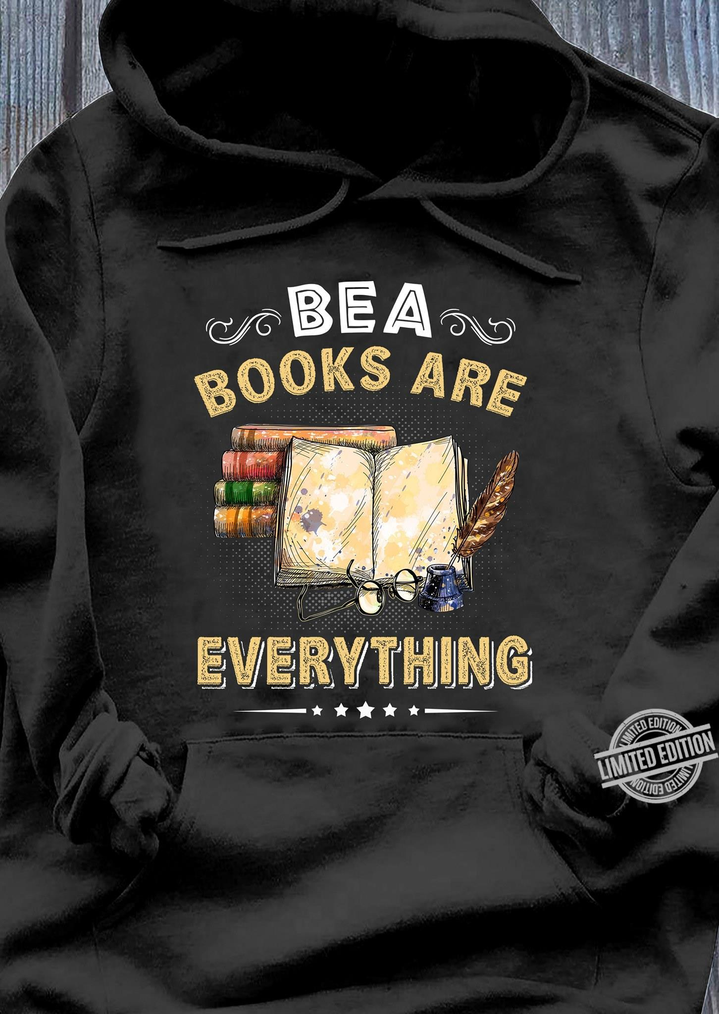 Bea Books Are Everything Shirt