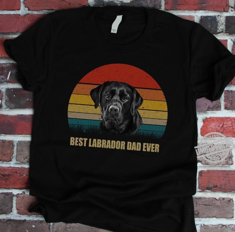 Best Labrador Dad Ever Vintage Shirt