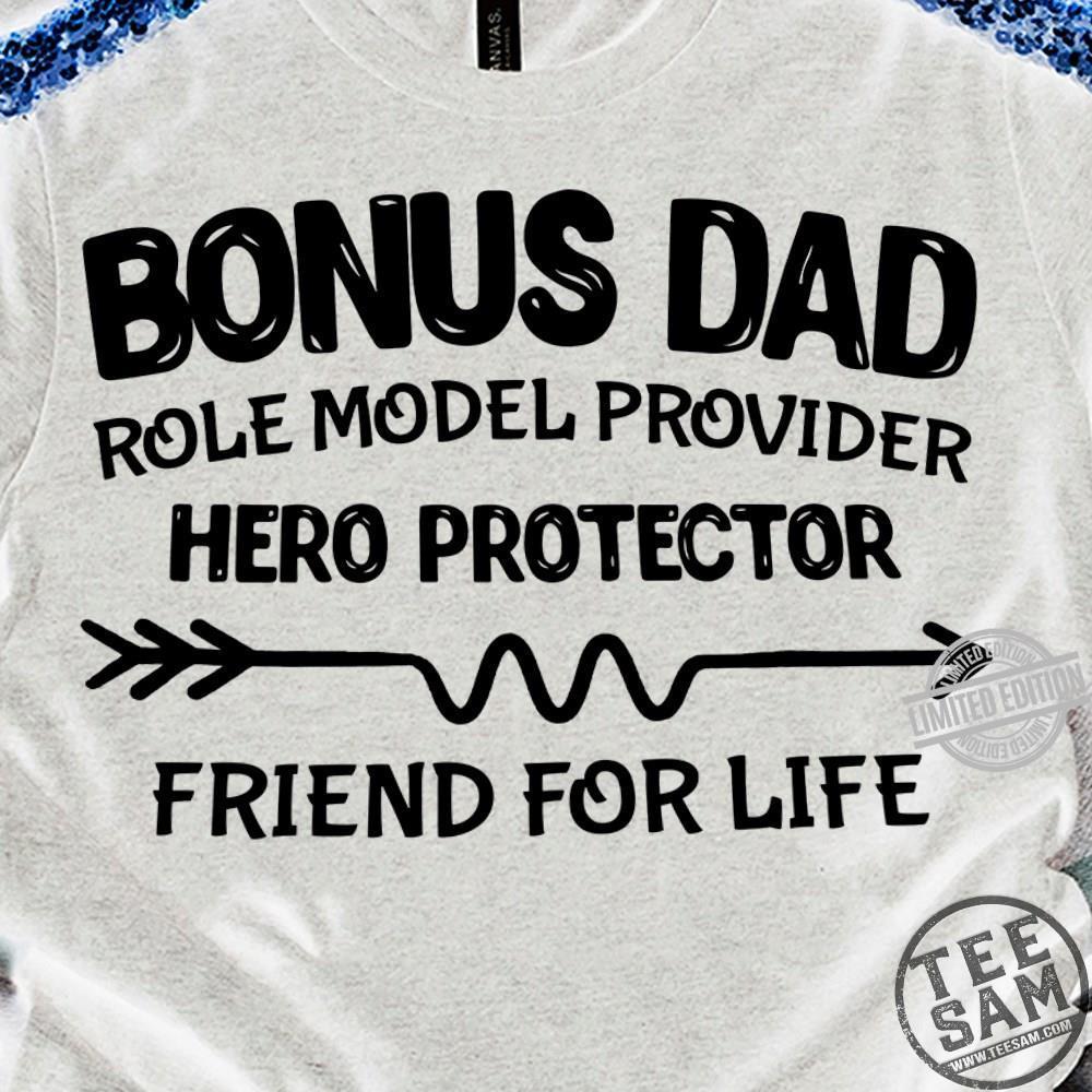 Bonus Dad Role Pmodel Provider Hero Protector Friend For Life Shirt