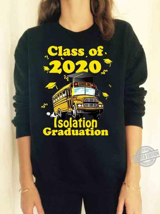 Class Of 2020 Isolation Graduation Shirt