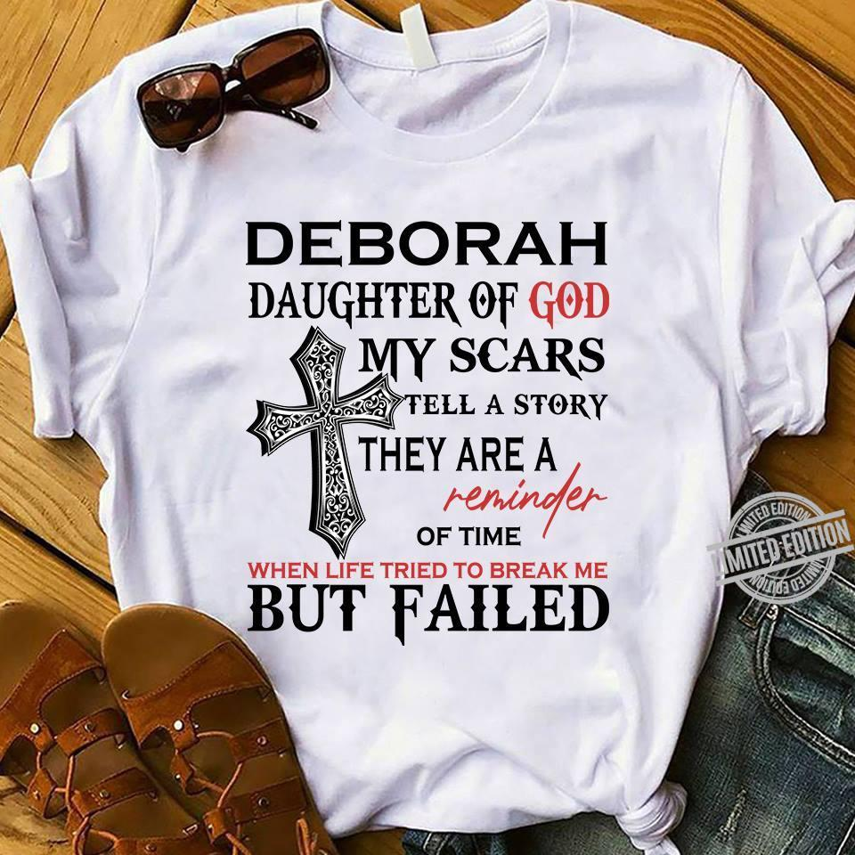 Deborah Daughter Of God My Scars Tell A Story They Are A Reminder Of Time But Failed Shirt