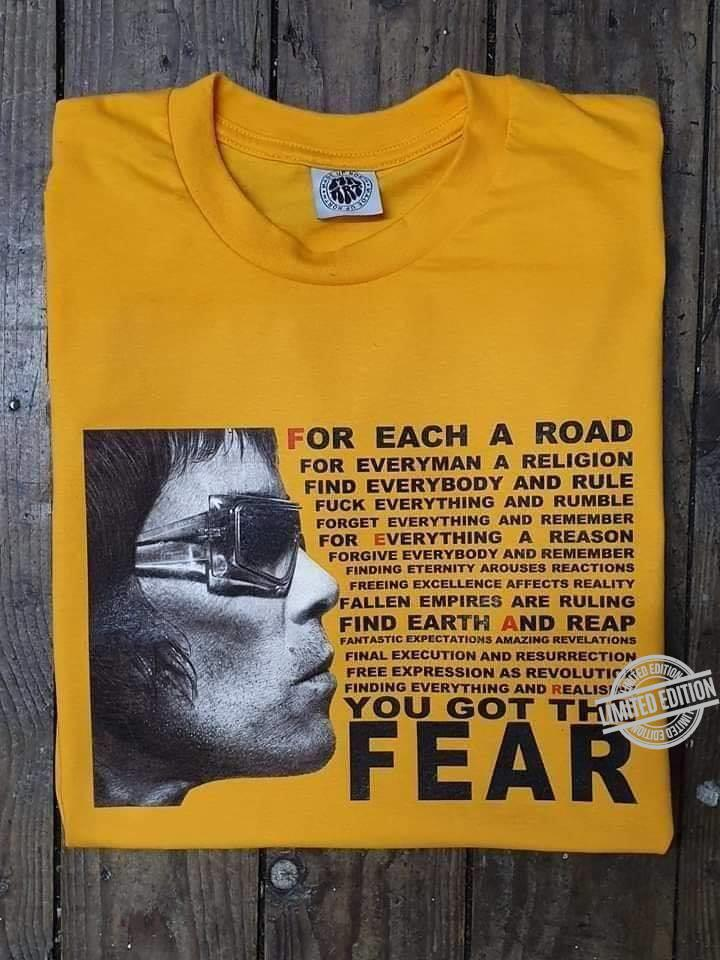 For Each A Road For Everyman A Religion Find Everybody And Rule You Got The Fear Shirt