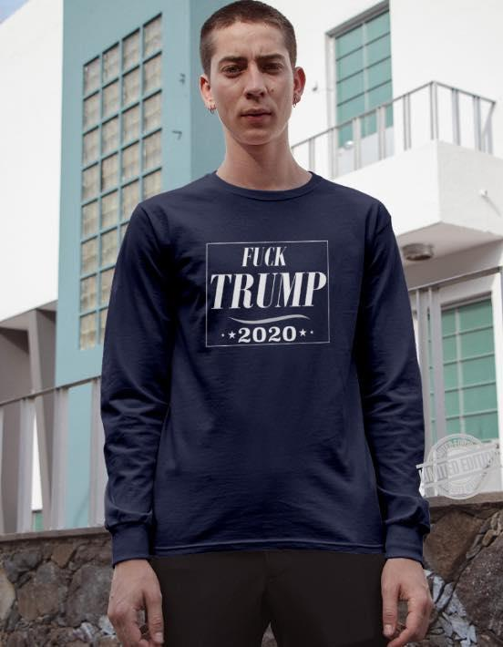 Fuck Trump 2020 Shirt