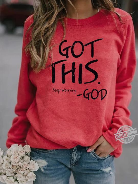 Got This Stop Worrying God Shirt