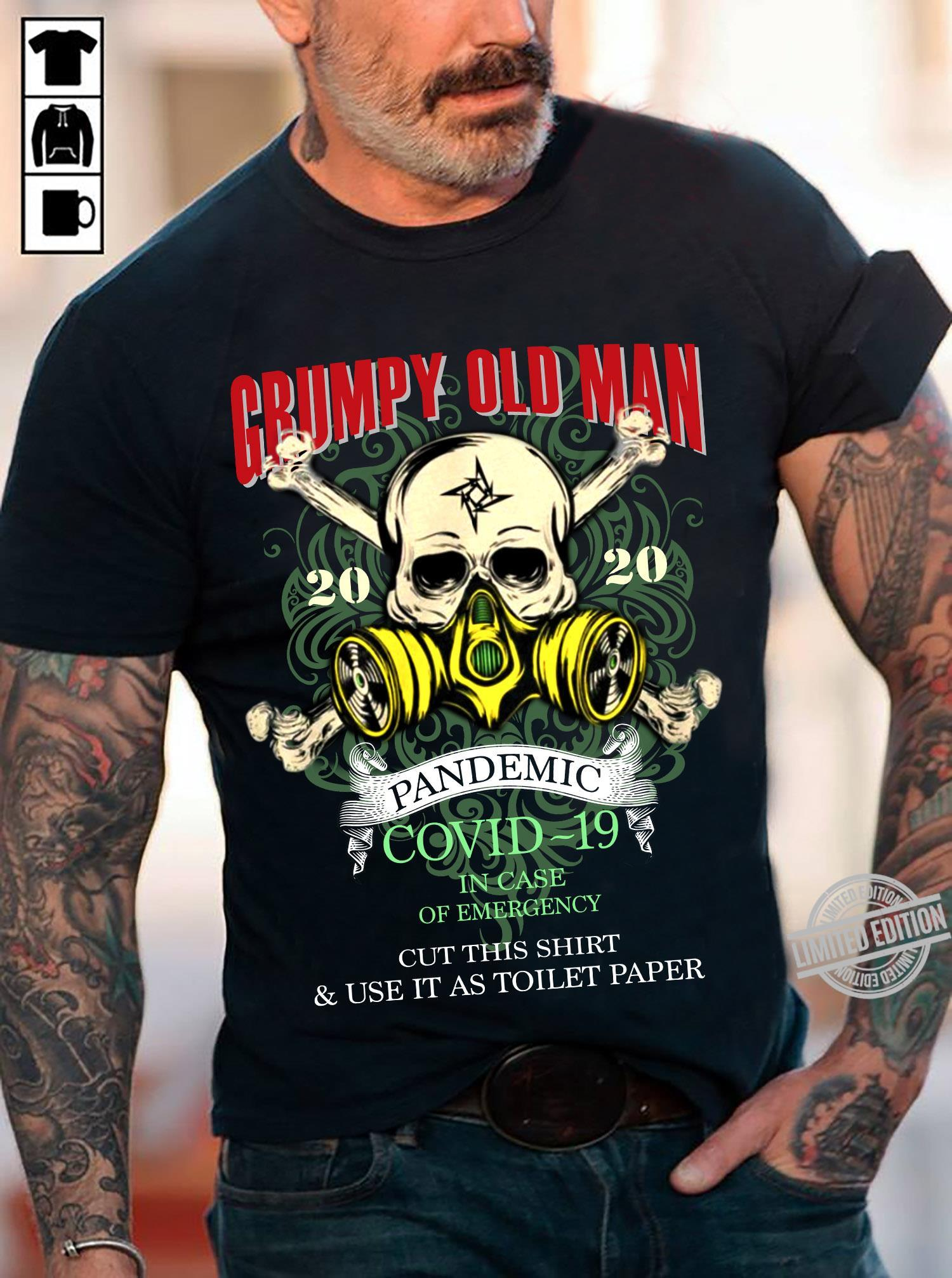Grumpy Old Man Pandemic Covid-19 In Case Of Emergency Cut This Shirt & Use It As Toilet Paper Shirt