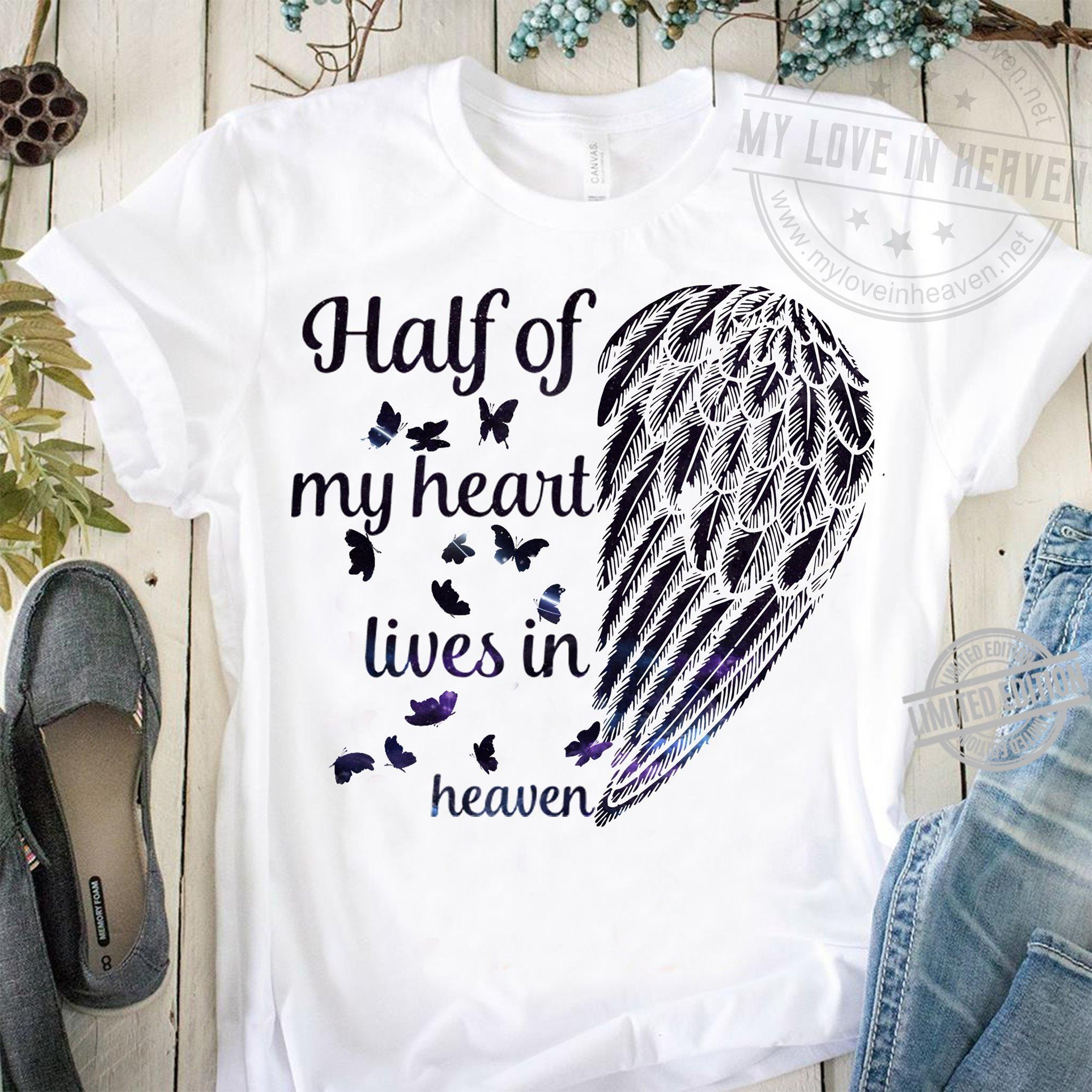 Half Of My Heart Lives In Heaven Shirt