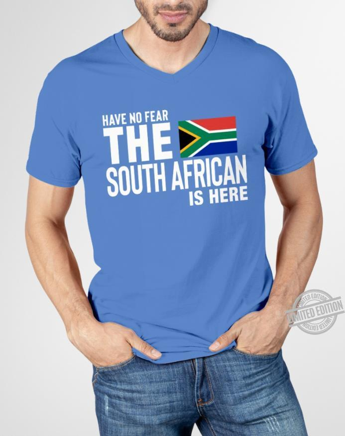 Have No Fear The South African Is Here Shirt