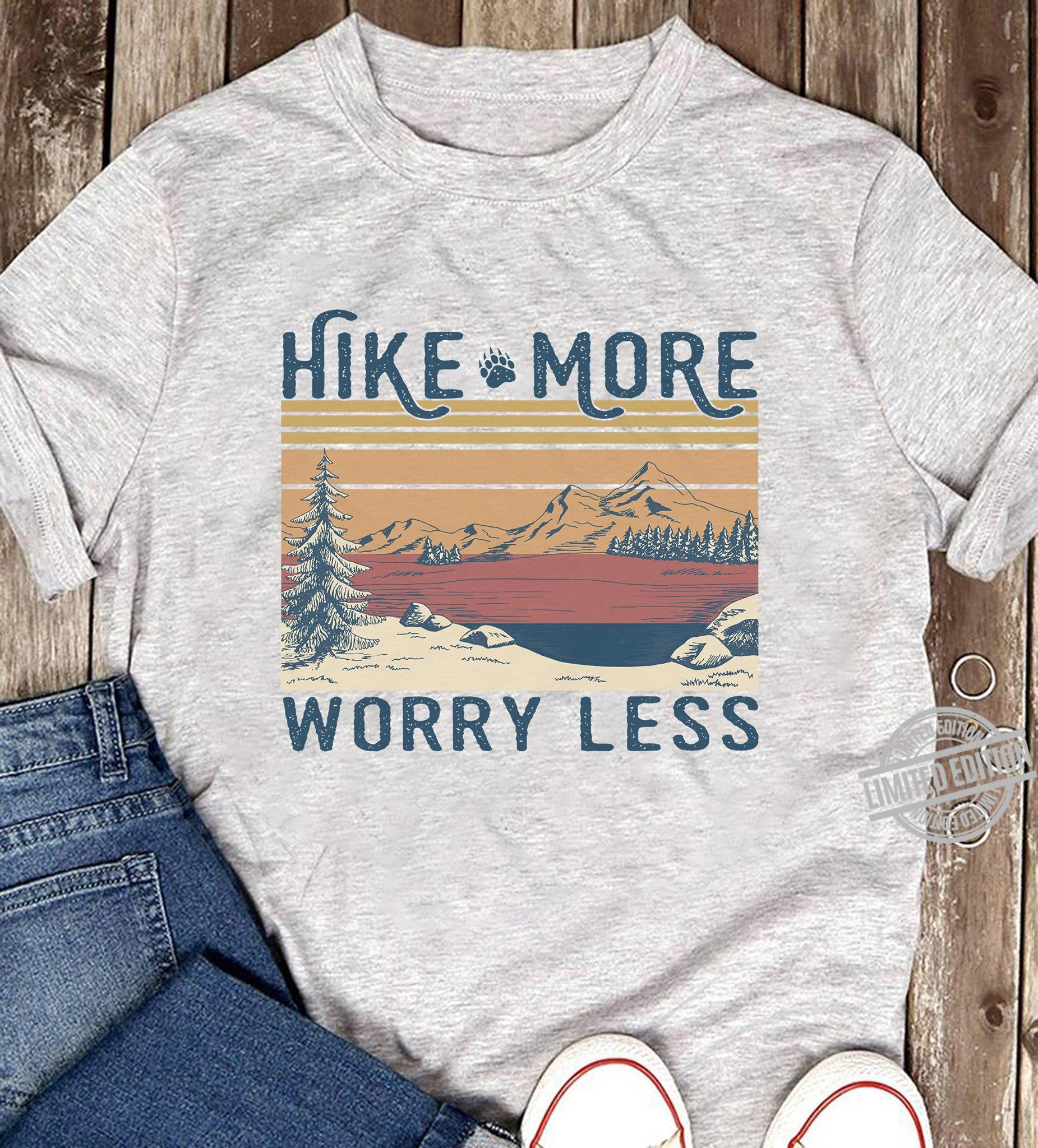 Hike More Worry Less Shirt