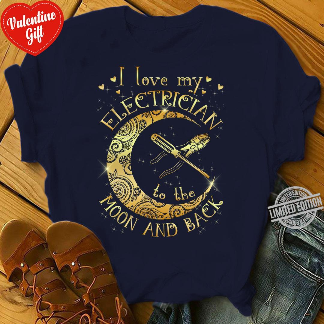 I Love My Electrician To The Moon And Back Shirt